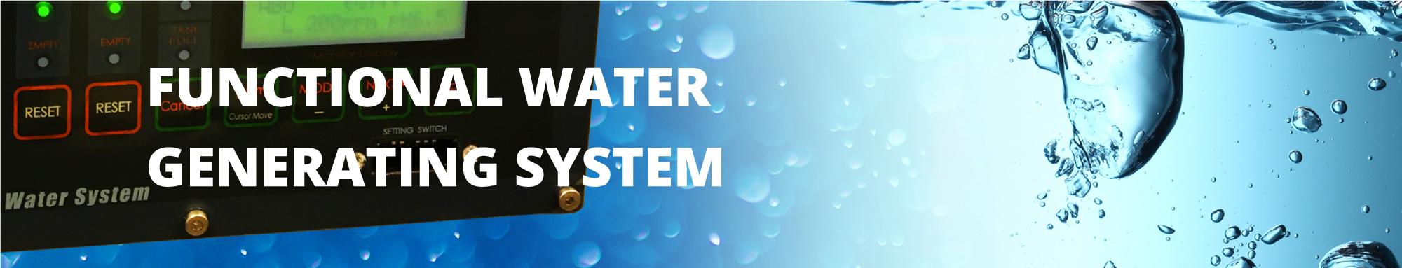 FUNCTIONAL WATER  GENERATING SYSTEM
